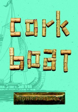 Cork Boat (Signed First Edition): John Pollack