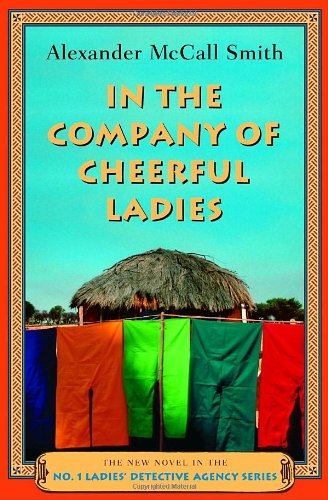 9780375422713: In the Company of Cheerful Ladies: The New Novel in the No. 1 Ladies' Detective Agency Series
