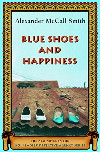 Blue Shoes and Happiness (No. 1 Ladies Detective Agency, Book 7): Alexander McCall Smith