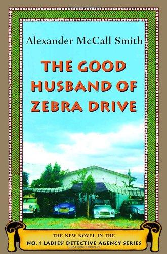 9780375422737: The Good Husband of Zebra Drive (No. 1 Ladies' Detective Agency)