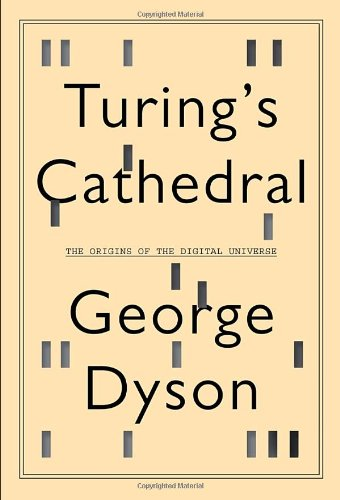 Turing's Cathedral: The Origins of the Digital Universe (SIGNED)