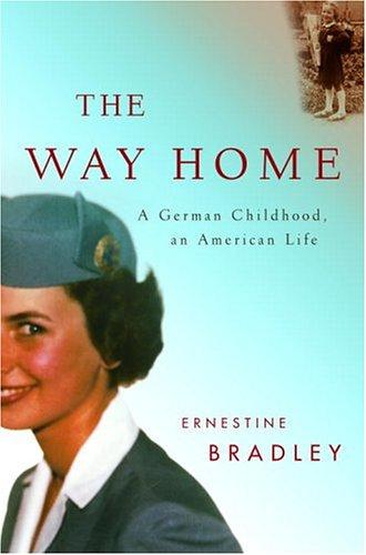 The Way Home: A German Childhood, an: Ernestine Bradley