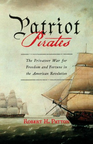 9780375422843: Patriot Pirates: The Privateer War for Freedom and Fortune in the American Revolution