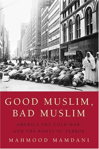 9780375422850: Good Muslim, Bad Muslim: America, the Cold War, and the Roots of Terror