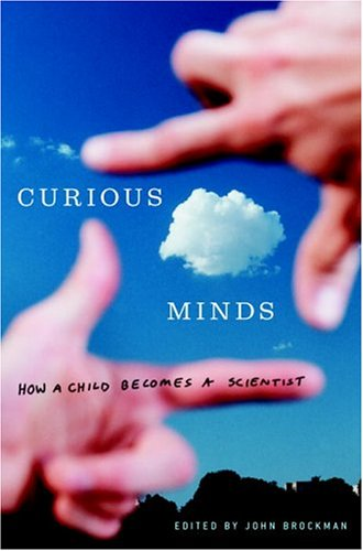 9780375422911: Curious Minds: How a Child Becomes a Scientist