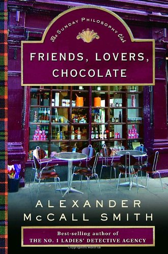 9780375422997: Friends, Lovers, Chocolate (Isabel Dalhousie)