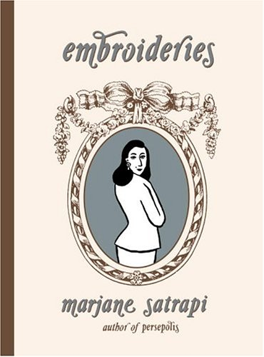 Embroideries (Signed First Edition): Marjane Satrapi