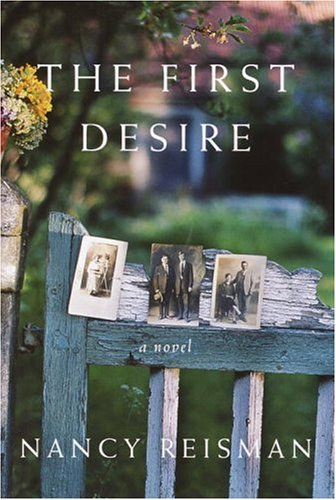 The First Desire (Signed First Edition): Nancy Reisman
