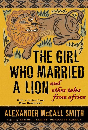 The Girl Who Married A Lion ***SIGNED***: Alexander McCall Smith
