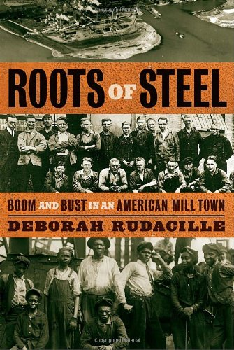 9780375423680: Roots of Steel: Boom and Bust in an American Mill Town