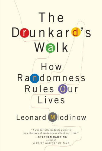 9780375424045: The Drunkard's Walk: How Randomness Rules Our Lives