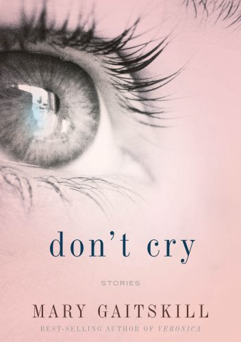 9780375424199: Don't Cry: Stories