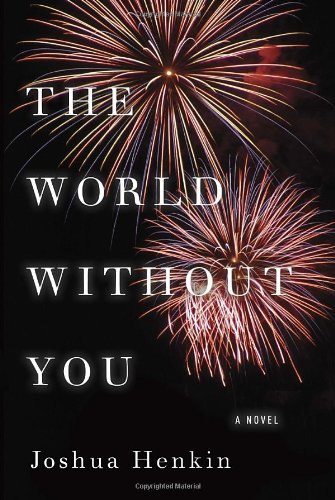 9780375424366: The World Without You: A Novel