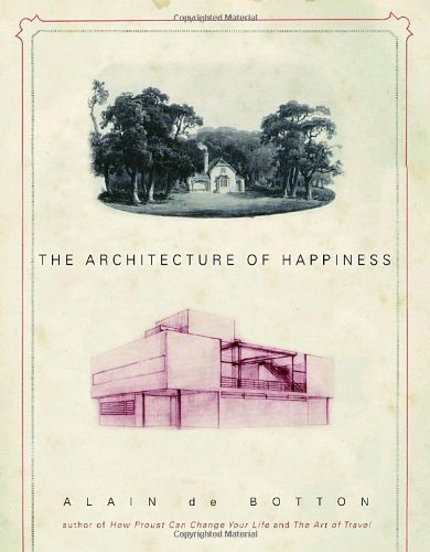 9780375424434: The Architecture of Happiness