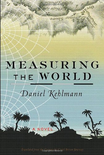 9780375424465: Measuring the World: A Novel