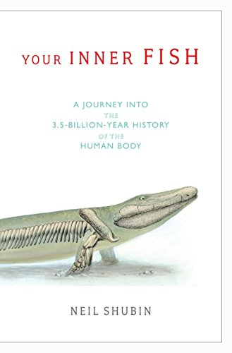 9780375424472: Your Inner Fish: A Journey into the 3.5 Billion-Year History of the Human Body