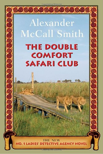 The Double Comfort Safari Club (No. 1: McCall Smith, Alexander