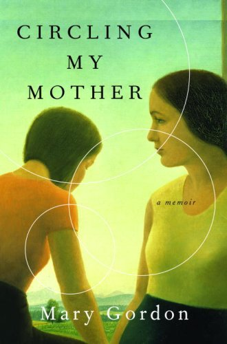 9780375424564: Circling My Mother: A Memoir