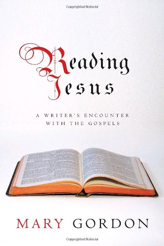 9780375424571: Reading Jesus: A Writer's Encounter with the Gospels