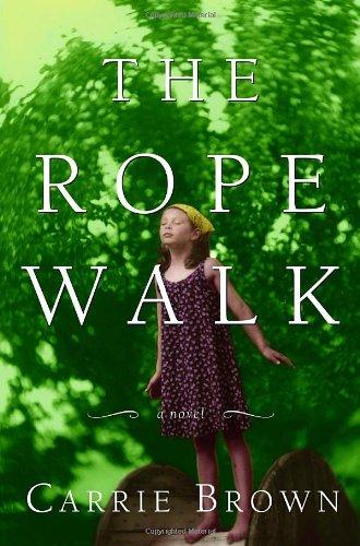 9780375424632: The Rope Walk: A Novel