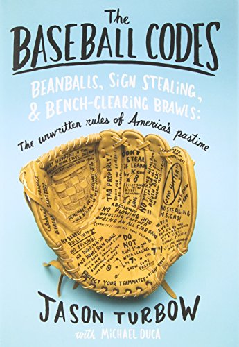 9780375424694: The Baseball Codes: Beanballs, Sign Stealing, and Bench-Clearing Brawls: The Unwritten Rules of America's Pastime
