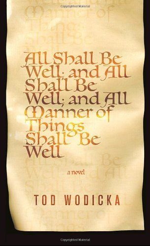 9780375424731: All Shall Be Well, and All Shall Be Well, and All Manner of Things Shall Be Well