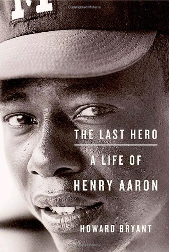 9780375424854: The Last Hero: A Life of Henry Aaron