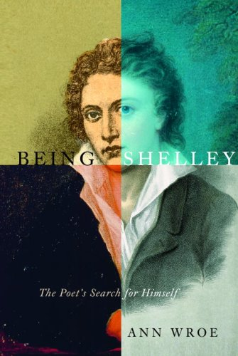 9780375424939: Being Shelley: The Poet's Search for Himself
