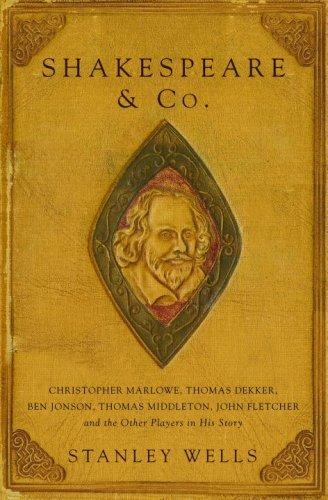 9780375424946: Shakespeare & Co.: Christopher Marlowe, Thomas Dekker, Ben Jonson, Thomas Middleton, John Fletcher and the Other Players in His Story
