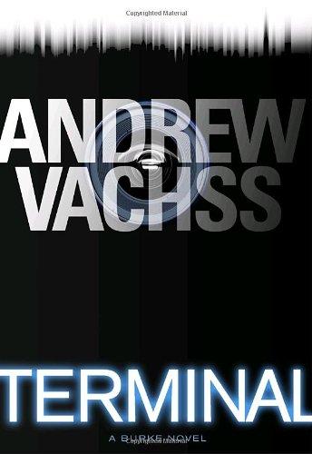 Terminal: A Burke Novel: Vachss, Andrew