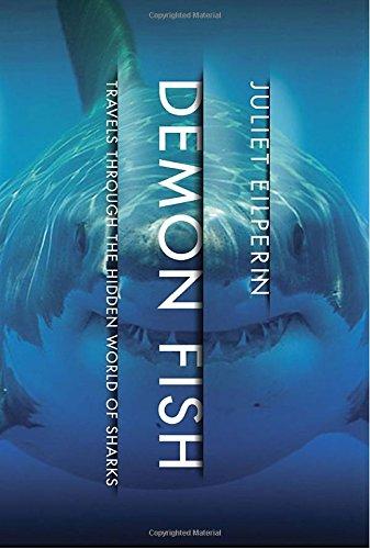 Demon Fish: Travels Through the Hidden World of Sharks: Eilperin, Juliet
