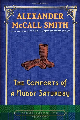 9780375425134: The Comforts of a Muddy Saturday: An Isabel Dalhousie Novel