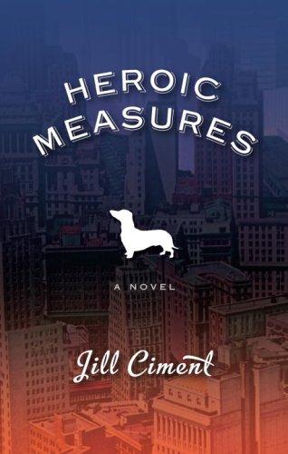 9780375425226: Heroic Measures: A Novel