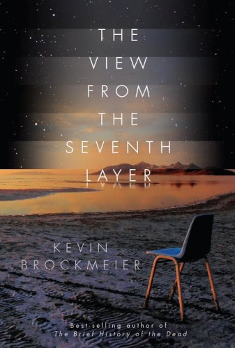 The View from the Seventh Layer: Kevin Brockmeier
