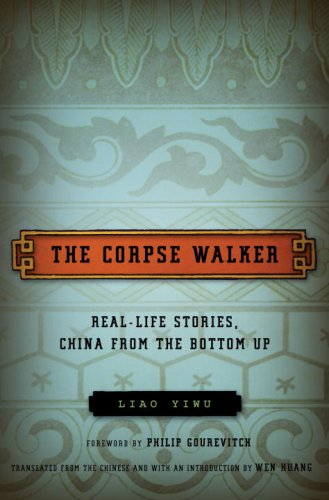 The Corpse Walker: Real Life Stories: China: Liao Yiwu