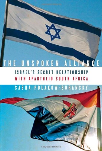 9780375425462: The Unspoken Alliance: Israel's Secret Relationship with Apartheid South Africa