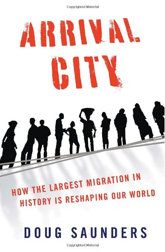 9780375425493: Arrival City: How the Largest Migration in History Is Reshaping Our World