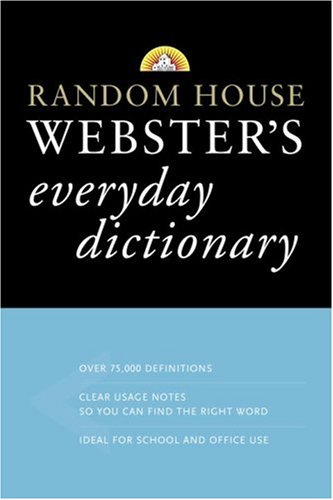 Random House Webster's Everyday Dictionary (9780375425974) by Random House
