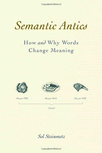 9780375426124: Semantic Antics: How and Why Words Change Meaning