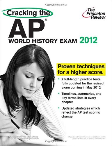 9780375427244: Cracking the AP World History Exam, 2012 Edition (College Test Preparation)