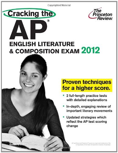 9780375427282: Cracking the AP English Literature & Composition Exam, 2012 Edition (College Test Preparation)