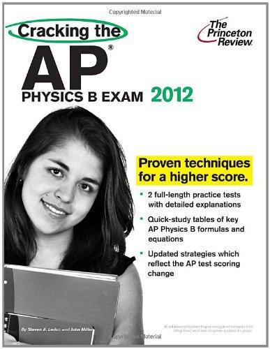 9780375427312: Cracking the AP Physics B Exam, 2012 Edition (College Test Preparation)