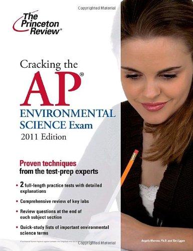 Cracking the AP Environmental Science Exam, 2011: Princeton Review