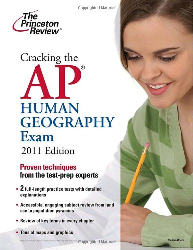 Cracking the AP Human Geography Exam, 2011 Edition (College Test Preparation) (0375427775) by Princeton Review