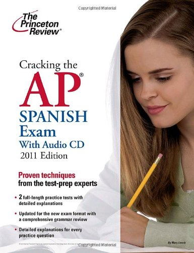 Cracking the AP Spanish Exam with Audio CD, 2011 Edition (College Test Preparation) (0375427813) by Princeton Review