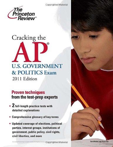 9780375427831: Cracking the AP U.S. Government & Politics Exam, 2011 Edition (College Test Preparation)