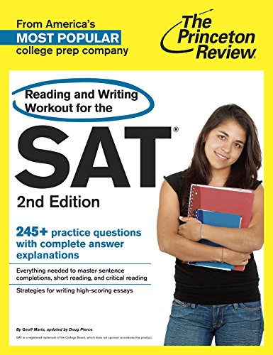 9780375428326: Reading and Writing Workout for the SAT, 2nd Edition: 245+ Practice Questions with Complete Answer Explanations (College Test Preparation)