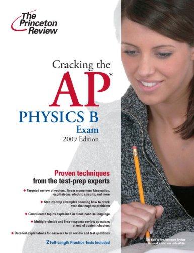 9780375428920: Cracking the AP Physics B Exam, 2009 Edition (College Test Preparation)