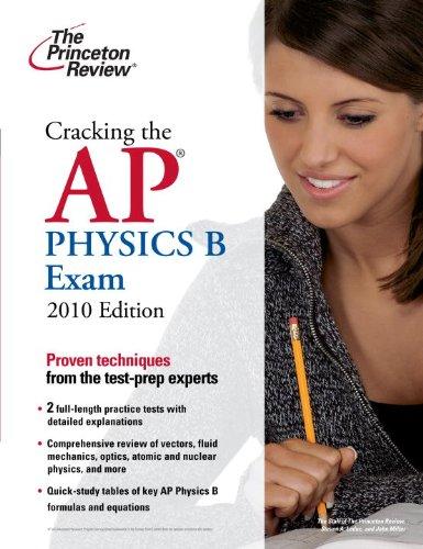 9780375429460: Cracking the AP Physics B Exam, 2010 Edition (College Test Preparation)