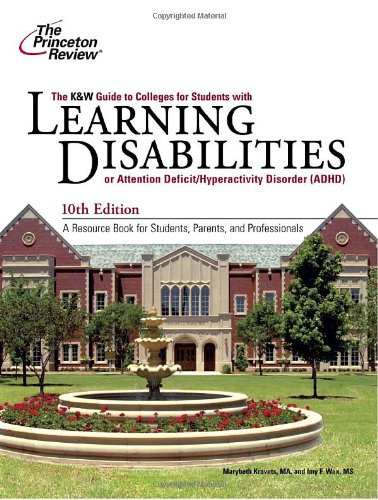 9780375429613: K&W Guide to Colleges for Students with Learning Disabilities, 10th Edition (College Admissions Guides)
